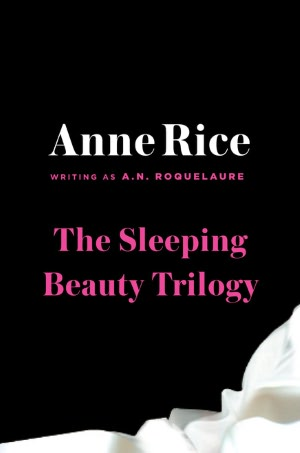 The Sleeping Beauty Trilogy by Anne Rice