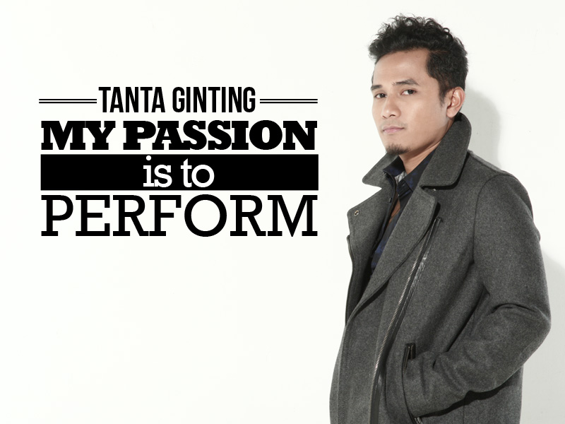 "Tanta Ginting: ""My Passion is to Perform"""