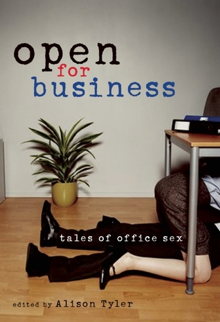 Open for Business: Tales of Office Sex by Alison Tyler