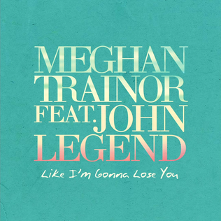 Meghan Trainor: Like I'm Gonna Lose You (ft. John Legend)