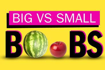 Big VS Small Boobs (Positif & Negatif)